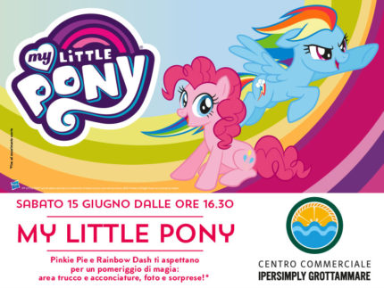 My Little Pony al Centro Commerciale Ipersimply Grottammare